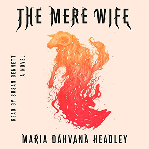 The Mere Wife     A Novel              By:                                                                                                                                 Maria Dahvana Headley                               Narrated by:                                                                                                                                 Susan Bennett                      Length: 8 hrs and 57 mins     60 ratings     Overall 4.3
