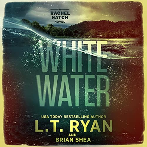 Whitewater Audiobook By L.T. Ryan, Brian Shea cover art