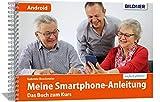 Smartphonekurs für Senioren - Das Kursbuch für Android Handys: Samsung, Huawei, Xiaomi u.a.