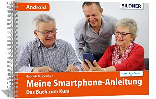 Smartphonekurs für Senioren – Das Kursbuch für Android Handys: Samsung, Huawei, Xiaomi u.a.