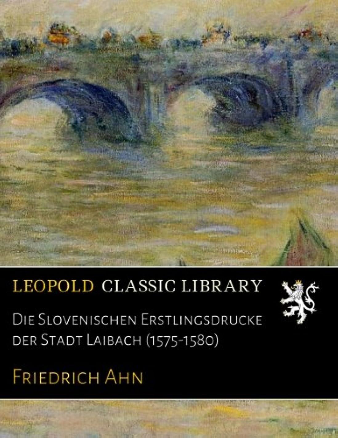 封筒毛皮強調Die Slovenischen Erstlingsdrucke der Stadt Laibach (1575-1580)
