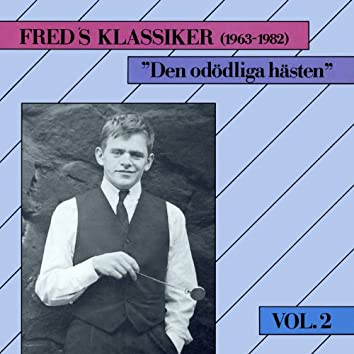 Freds Klassiker 1963-1982 Vol. 2 - Den odödliga hästen
