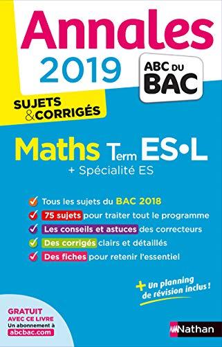 Annales BAC 2019 Maths Term ES-L Spé&Spé Corrigé: Sujets & corrigés