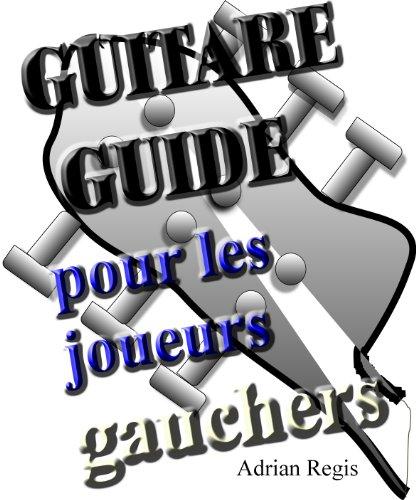 GUITARE GUIDE POUR LES JOUEURS GAUCHERS