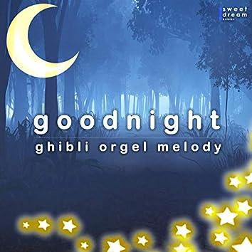 Good Night - ghibli orgel melody cover vol.2