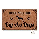 SGBASED Doormat Funny Doormat Hope You Like Big Ass Dogs Great Dane Entrance Floor Mat Rubber Non Slip Backing Entry Way Door Mat 23.6x15.7 Inches