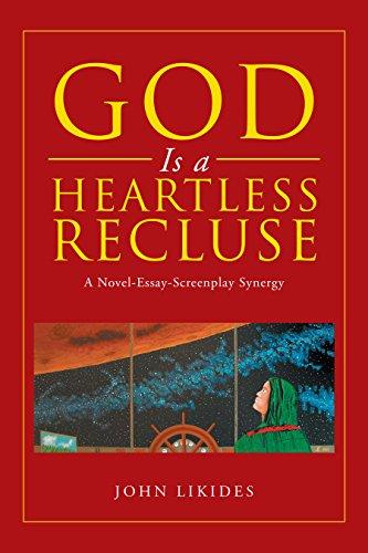 God Is a Heartless Recluse: A Novel-Essay-Screenplay Synergy (English Edition)