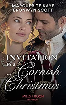 Invitation To A Cornish Christmas: The Captain's Christmas Proposal / Unwrapping His Festive Temptation (Mills & Boon Historical) by [Marguerite Kaye, Bronwyn Scott]