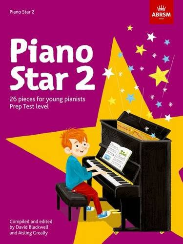 Piano Star, Book 2: 26 Pieces for Young Pianistsprep Test Level (ABRSM Exam Pieces)