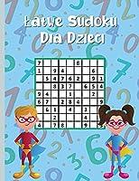 Latwe Sudoku dla dzieci: 300 lamiglówek Sudoku dla Bystrych Dzieci 9x9 z rozwiązaniami