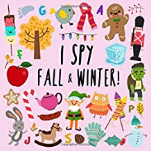I Spy - Fall and Winter!: A Fun Picture Puzzle Book for 3-5 Year Olds