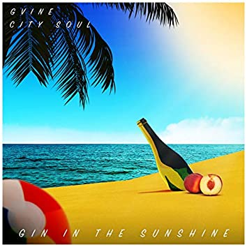 Gin in the Sunshine (feat. City Soul)