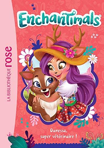 Enchantimals 02 - Danessa, super vétérinaire !