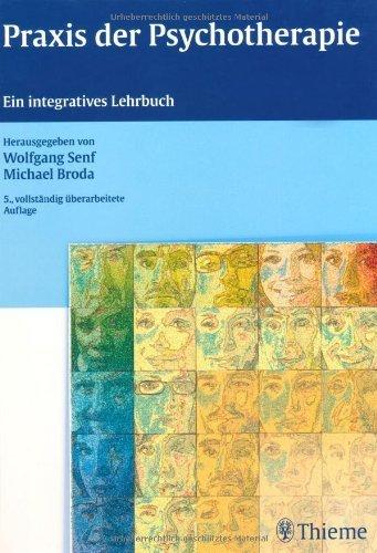 Praxis der Psychotherapie: Ein integratives Lehrbuch by Wolfgang Senf;Michael Broda(2011-11-01)