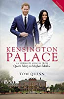 Kensington Palace: An Intimate Memoir from Queen Mary to Meghan Markle