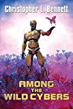 Among the Wild Cybers: Tales Beyond the Superhuman