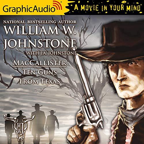 Ten Guns From Texas [Dramatized Adaptation] cover art