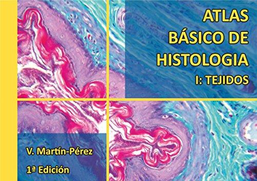 Atlas Básico de Histología I: Tejidos: Manual para prácticas de Histologia (Atlas de Histologia nº 1) (Spanish Edition)