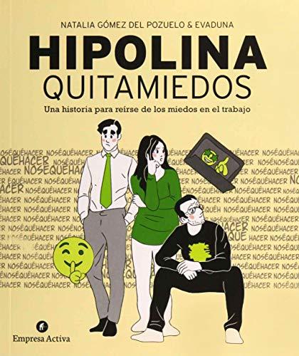 Hipolina Quitamiedos: Una historia para reírse de los miedos en el trabajo (Empresa Activa ilustrado)