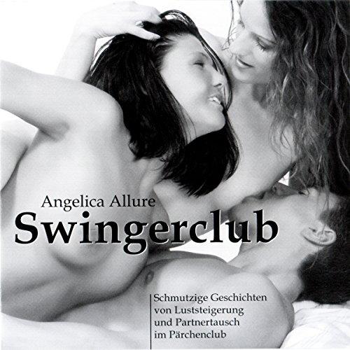 Swingerclub. Schmutzige Geschichten von Luststeigerung und Partnertausch im Pärchenclub Titelbild