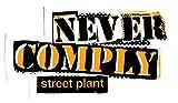 Street Plant Never Comply Skateboard Sticker - 10cm wide approx. skate board skateboarding skating