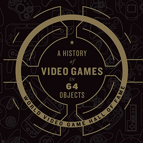 A History of Video Games in 64 Objects audiobook cover art