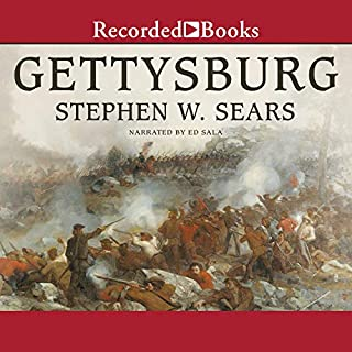 Gettysburg                   By:                                                                                                                                 Stephen Sears                               Narrated by:                                                                                                                                 Ed Sala                      Length: 23 hrs and 4 mins     726 ratings     Overall 4.6