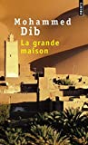 La Grande Maison (French Edition) by Mohammed Dib(1996-12-31) - 01/01/1996