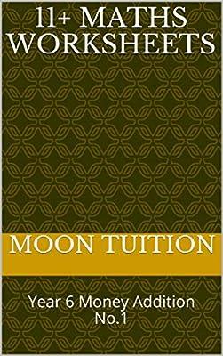 11+ Maths Worksheets: Year 6 Money Addition No.1
