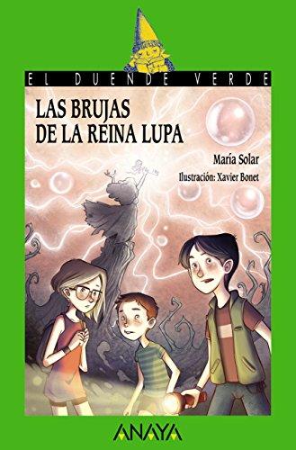 Las brujas de la reina Lupa (LITERATURA INFANTIL (6-11 años) - El Duende Verde)