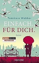 Books: Einfach. Für Dich. | Tammara Webber - q? encoding=UTF8&ASIN=3734101506&Format= SL250 &ID=AsinImage&MarketPlace=DE&ServiceVersion=20070822&WS=1&tag=exploredreamd 21