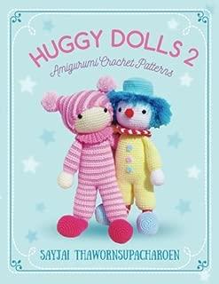 Huggy Dolls 2: Amigurumi Crochet Patterns (Sayjai's Amigurumi Crochet Patterns) (Volume 7)