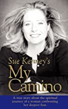 Sue Kenney's My Camino: A True Story About the Spiritual Journey of a Woman Confronting Her Deepest Fear by Kenney, Sue (2004) Paperback