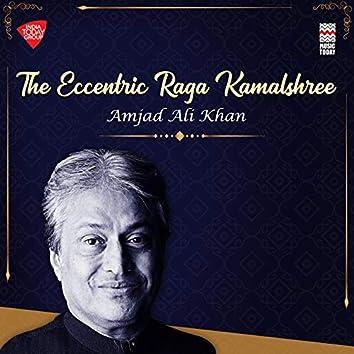 The Eccentric Raga Kamalshree