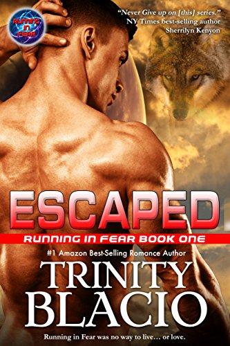 Ebook Escaped Running In Fear 1 By Trinity Blacio