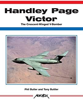 Handley Page Victor: The Crescent-Winged V-Bomber (Aerofax) by Phil Butler (2009-04-15)