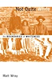 Not Quite White: White Trash and the Boundaries of Whiteness (English Edition)