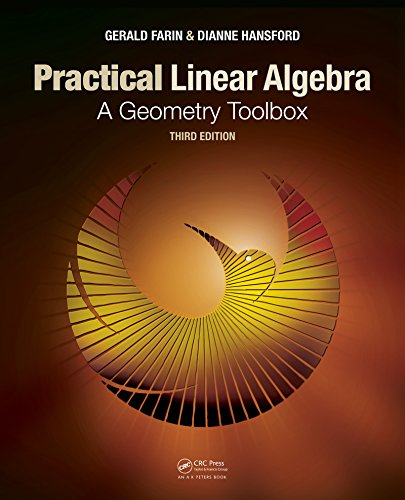 Practical Linear Algebra: A Geometry Toolbox, Third Edition (Textbooks in Mathematics) (English Edition)