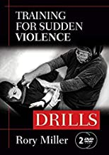Training for Sudden Violence: DRILLS 2-DVD set (YMAA) Rory Miller, author of..