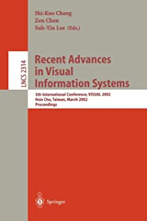 Recent Advances in Visual Information Systems: 5th International Conference, VISUAL 2002 Hsin Chu, Taiwan, March 11-13, 20...