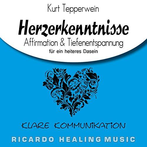 Klare Kommunikation - Affirmation & Tiefenentspannung für ein heiteres Dasein Titelbild