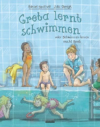 Greta lernt schwimmen: oder Schwimmen lernen macht Spaß
