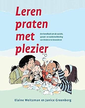 Leren praten met plezier: een handboek om de sociale-, spraak- en taalontwikkeling van kinderen te bevorderen