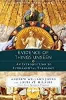 Evidence of Things Unseen: An Introduction to Fundamental Theology