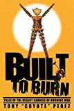 Built to Burn: Tales of the Desert Carnies of Burning Man