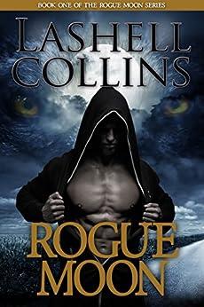 Rogue Moon: A Billionaire Bad Boy Werewolf Romance (Rogue Moon Series Book 1) by [Lashell Collins]