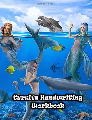 Cursive Handwriting Workbook: Practice Book For Beginner Teens Adults or Kids Grade 3 4 5 Learning Without Tears Student Writing Paper Notebook   Mermaids & Dolphins Print