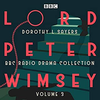 Lord Peter Wimsey: BBC Radio Drama Collection, Volume 3     Four BBC Radio 4 Full-cast Dramatisations              By:                                                                                                                                 Dorothy L Sayers                               Narrated by:                                                                                                                                 full cast,                                                                                        Ian Carmichael                      Length: 11 hrs and 14 mins     169 ratings     Overall 4.9