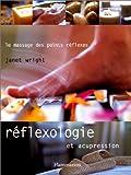 Réflexologie et acupression - Le massage des points réflexes
