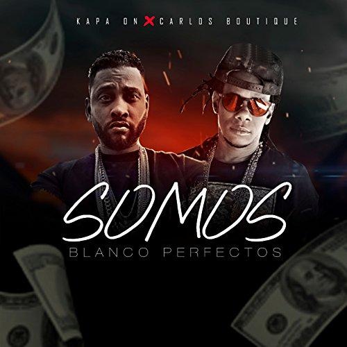 Somos Blanco Perfectos (feat. Carlos Boutique) [Explicit]
